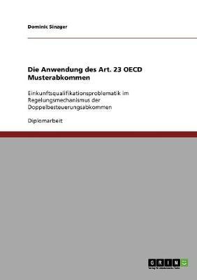 Die Anwendung Des Art. 23 OECD Musterabkommen (Paperback)