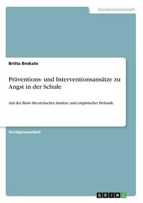 Pr ventions- Und Interventionsans tze Zu Angst in Der Schule (Paperback)