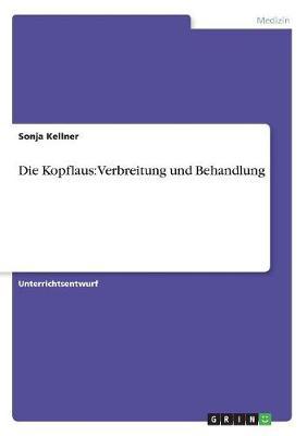 Die Kopflaus: Verbreitung Und Behandlung (Paperback)