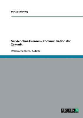 Sender Ohne Grenzen - Kommunikation Der Zukunft (Paperback)