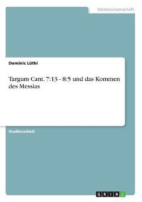 Targum Cant. 7: 13 - 8:5 Und Das Kommen Des Messias (Paperback)