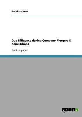 Due Diligence During Company Mergers & Acquisitions (Paperback)