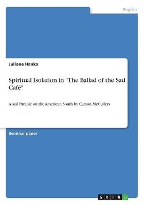 Spiritual Isolation in the Ballad of the Sad Cafe (Paperback)