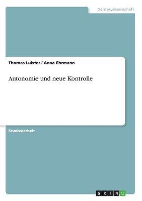Autonomie Und Neue Kontrolle (Paperback)