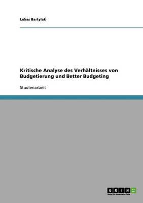 Kritische Analyse Des Verhaltnisses Von Budgetierung Und Better Budgeting (Paperback)
