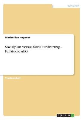 Sozialplan Versus Sozialtarifvertrag: Fallstudie Aeg (Paperback)