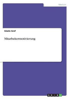 Mitarbeitermotivierung (Paperback)