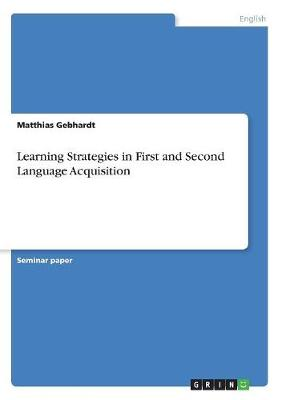 Learning Strategies in First and Second Language Acquisition (Paperback)