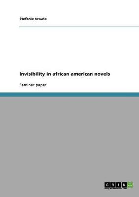 Invisibility in African American Novels (Paperback)
