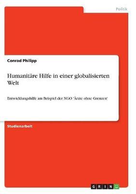 Humanitare Hilfe in Einer Globalisierten Welt (Paperback)