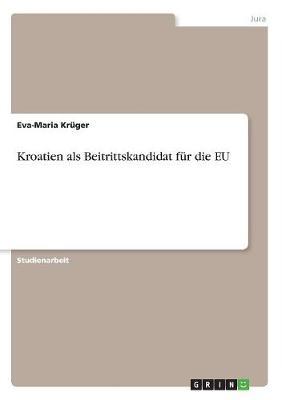 Kroatien ALS Beitrittskandidat Fur Die Eu (Paperback)