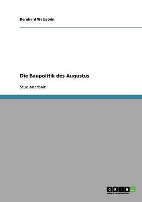 Die Baupolitik Des Augustus (Paperback)
