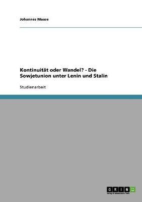 Kontinuitat Oder Wandel? - Die Sowjetunion Unter Lenin Und Stalin (Paperback)