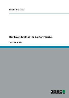 Der Faust-Mythos Im Doktor Faustus (Paperback)