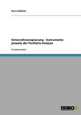 Unternehmensplanung - Instrumente Jenseits Der Portfolio-Analyse (Paperback)