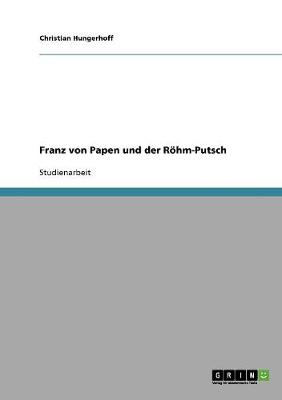 Franz Von Papen Und Der Roehm-Putsch (Paperback)