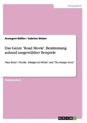 Das Genre 'Road Movie'. Bestimmung Anhand Ausgewahlter Beispiele (Paperback)