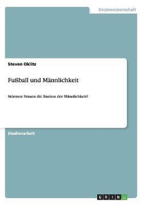 Fussball Und Mannlichkeit (Paperback)