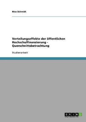 Verteilungseffekte Der Offentlichen Hochschulfinanzierung - Querschnittsbetrachtung (Paperback)