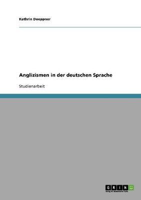 Anglizismen in Der Deutschen Sprache (Paperback)