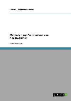 Methoden Zur Preisfindung Von Neuprodukten (Paperback)