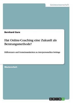 Hat Online-Coaching Eine Zukunft ALS Beratungsmethode? (Paperback)