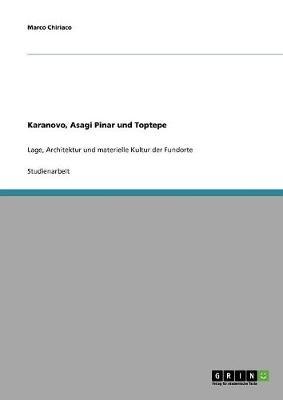 Karanovo, Asagi Pinar Und Toptepe (Paperback)