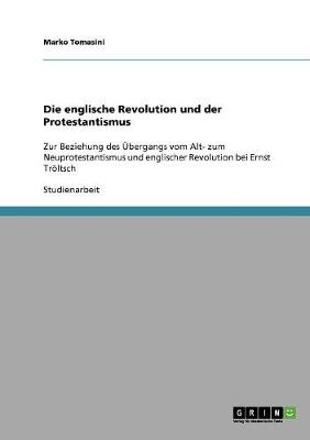 Die Englische Revolution Und Der Protestantismus (Paperback)