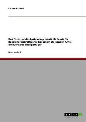 Erneuerbare Energien: Lastmanagement Statt Regelengergiekraftwerke? (Paperback)
