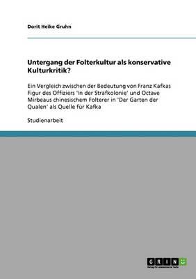 Untergang Der Folterkultur ALS Konservative Kulturkritik? (Paperback)