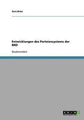 Entwicklungen Des Parteiensystems Der Brd (Paperback)