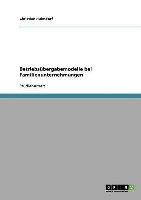 Betriebsubergabemodelle Bei Familienunternehmungen (Paperback)