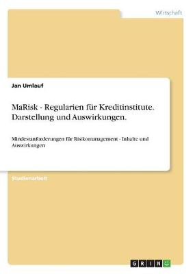 Marisk - Regularien Fur Kreditinstitute. Darstellung Und Auswirkungen. (Paperback)