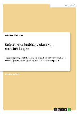 Referenzpunktabhangigkeit Von Entscheidungen (Paperback)