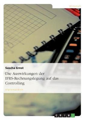 Die Auswirkungen Der Ifrs-Rechnungslegung Auf Das Controlling (Paperback)