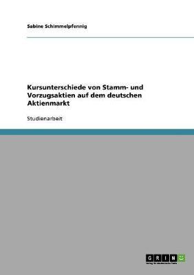 Kursunterschiede Von Stamm- Und Vorzugsaktien Auf Dem Deutschen Aktienmarkt (Paperback)