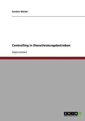 Controlling in Dienstleistungsbetrieben (Paperback)