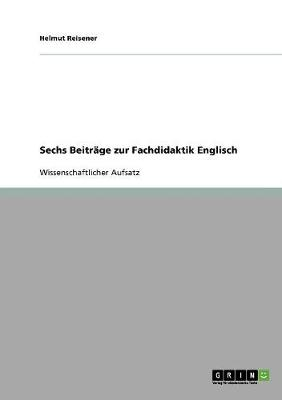 Sechs Beitrage Zur Fachdidaktik Englisch (Paperback)