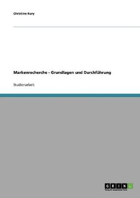 Markenrecherche - Grundlagen Und Durchfuhrung (Paperback)