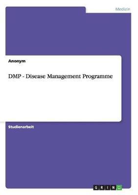 Dmp - Disease Management Programme (Paperback)