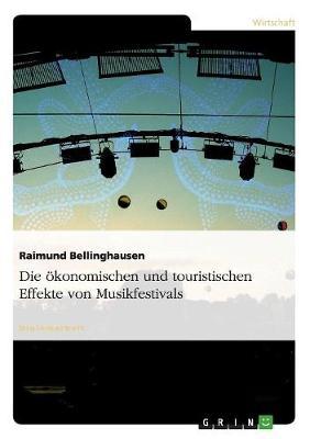 Die oekonomischen Und Touristischen Effekte Von Musikfestivals (Paperback)