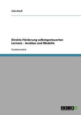 Direkte Forderung Selbstgesteuerten Lernens: Ansatze Und Modelle (Paperback)