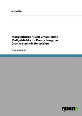 Mageblichkeit Und Umgekehrte Mageblichkeit - Darstellung Der Grundsatze Mit Beispielen (Paperback)