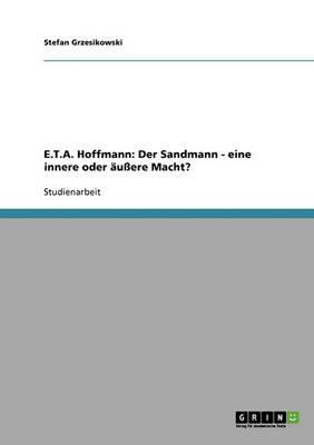 E.T.A. Hoffmann: Der Sandmann - Eine Innere Oder Auere Macht? (Paperback)