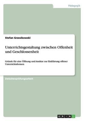 Unterrichtsgestaltung Zwischen Offenheit Und Geschlossenheit (Paperback)