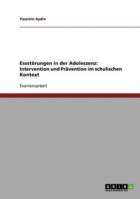 Essstorungen in Der Adoleszenz. Intervention Und Pravention Im Schulischen Kontext (Paperback)