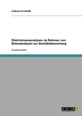 Diskriminanzanalysen Im Rahmen Von Bilanzanalysen Zur Bonitatsbewertung (Paperback)