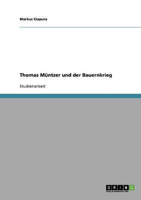 Thomas Muntzer Und Der Bauernkrieg (Paperback)