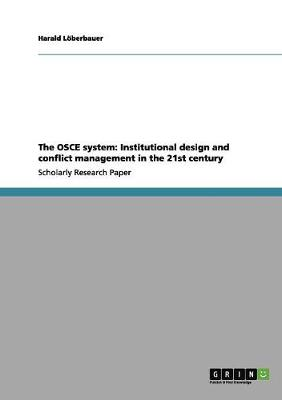 The OSCE System: Institutional Design and Conflict Management in the 21st Century (Paperback)