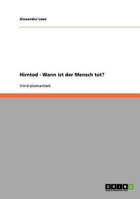 Hirntod - Wann Ist Der Mensch Tot? (Paperback)